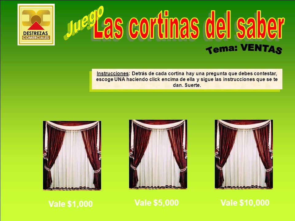 Destrezas Comerciales S.A. www.destrezascomerciales.com Vale $1,000 Vale $5,000Vale $10,000 Instrucciones: Detrás de cada cortina hay una pregunta que