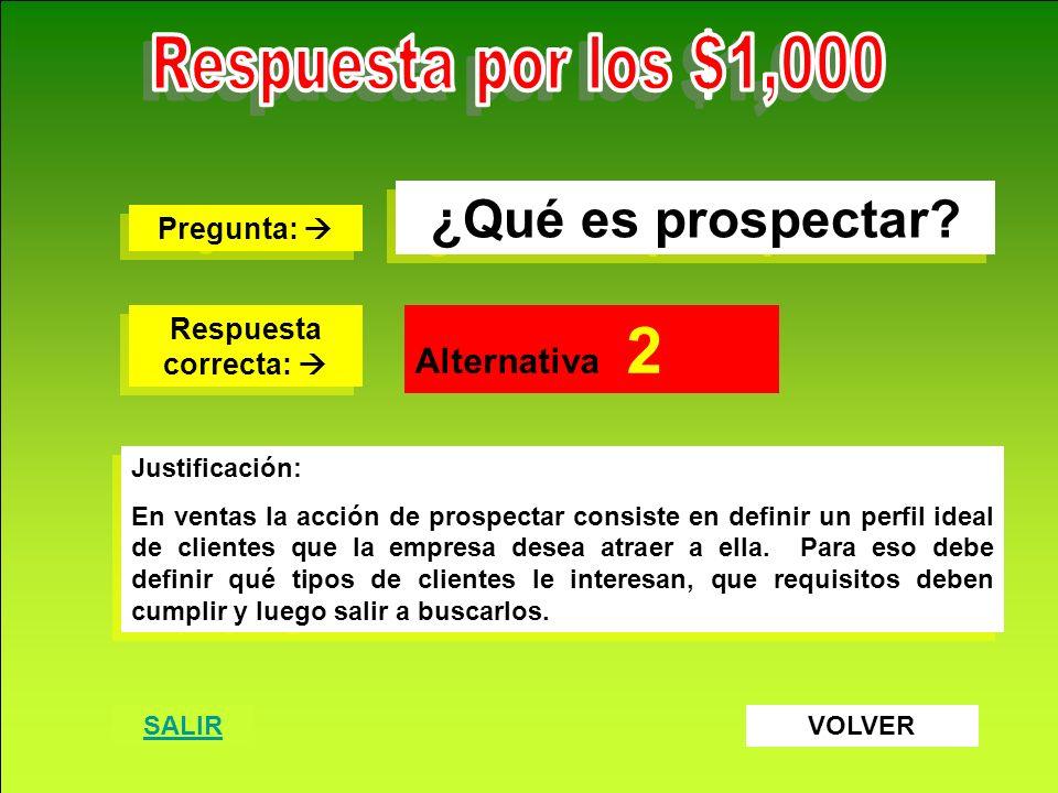 Destrezas Comerciales S.A. www.destrezascomerciales.com ¿Qué es prospectar? Pregunta: Pregunta: Respuesta correcta: Respuesta correcta: Alternativa 2