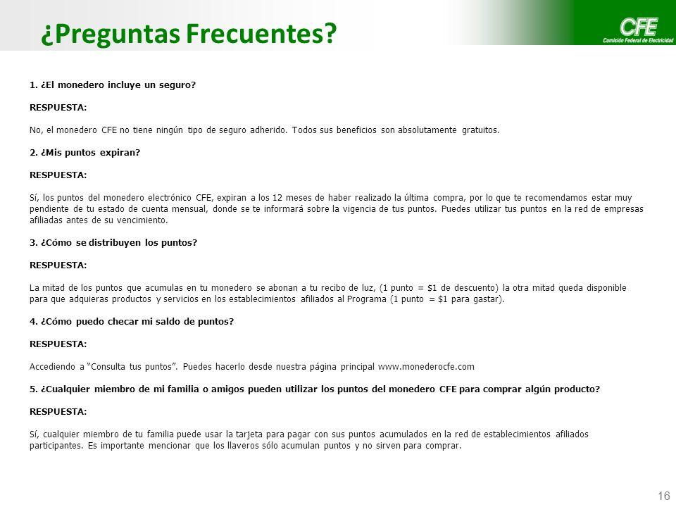 Confidencial CFE / CFE Telecom 16 ¿Preguntas Frecuentes? 1. ¿El monedero incluye un seguro? RESPUESTA: No, el monedero CFE no tiene ningún tipo de seg