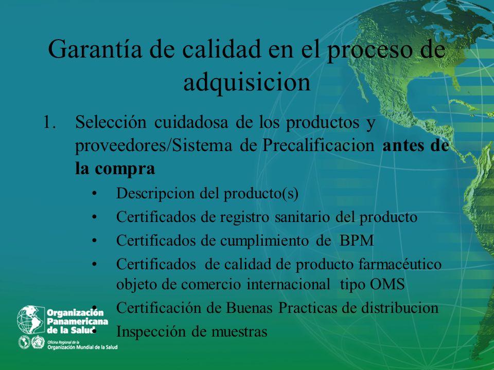 Garantía de calidad en el proceso de adquisicion 1.Selección cuidadosa de los productos y proveedores/Sistema de Precalificacion antes de la compra De