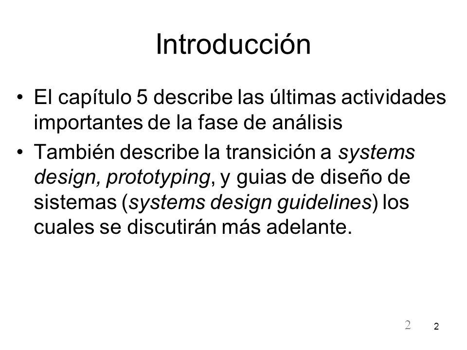 2 2 Introducción El capítulo 5 describe las últimas actividades importantes de la fase de análisis También describe la transición a systems design, pr