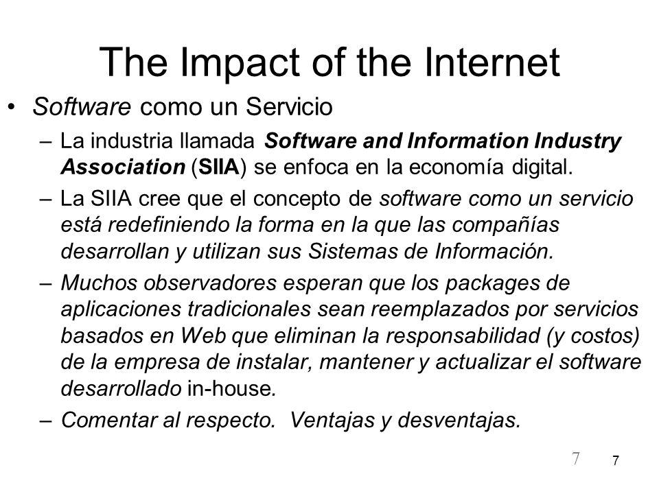 7 7 The Impact of the Internet Software como un Servicio –La industria llamada Software and Information Industry Association (SIIA) se enfoca en la ec