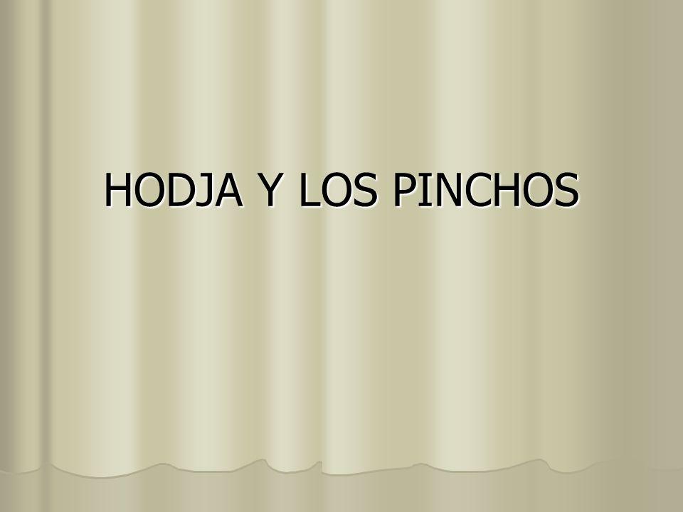 HODJA Y LOS PINCHOS