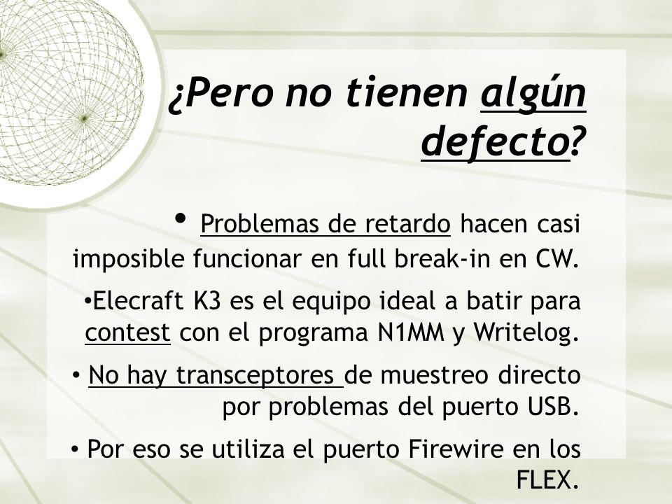 ¿Pero no tienen algún defecto? Problemas de retardo hacen casi imposible funcionar en full break-in en CW. Elecraft K3 es el equipo ideal a batir para