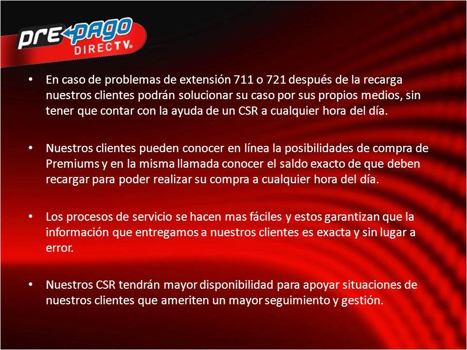 En caso de problemas de extensión 711 o 721 después de la recarga nuestros clientes podrán solucionar su caso por sus propios medios, sin tener que contar con la ayuda de un CSR a cualquier hora del día.