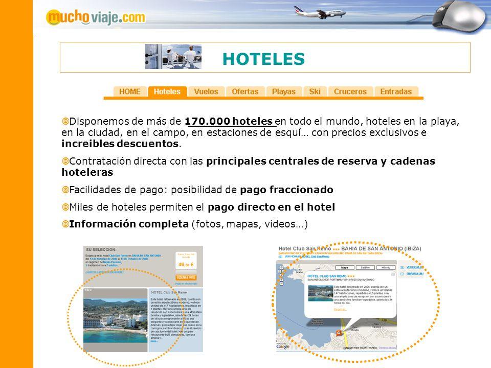 HOTELES Disponemos de más de 170.000 hoteles en todo el mundo, hoteles en la playa, en la ciudad, en el campo, en estaciones de esquí… con precios exc