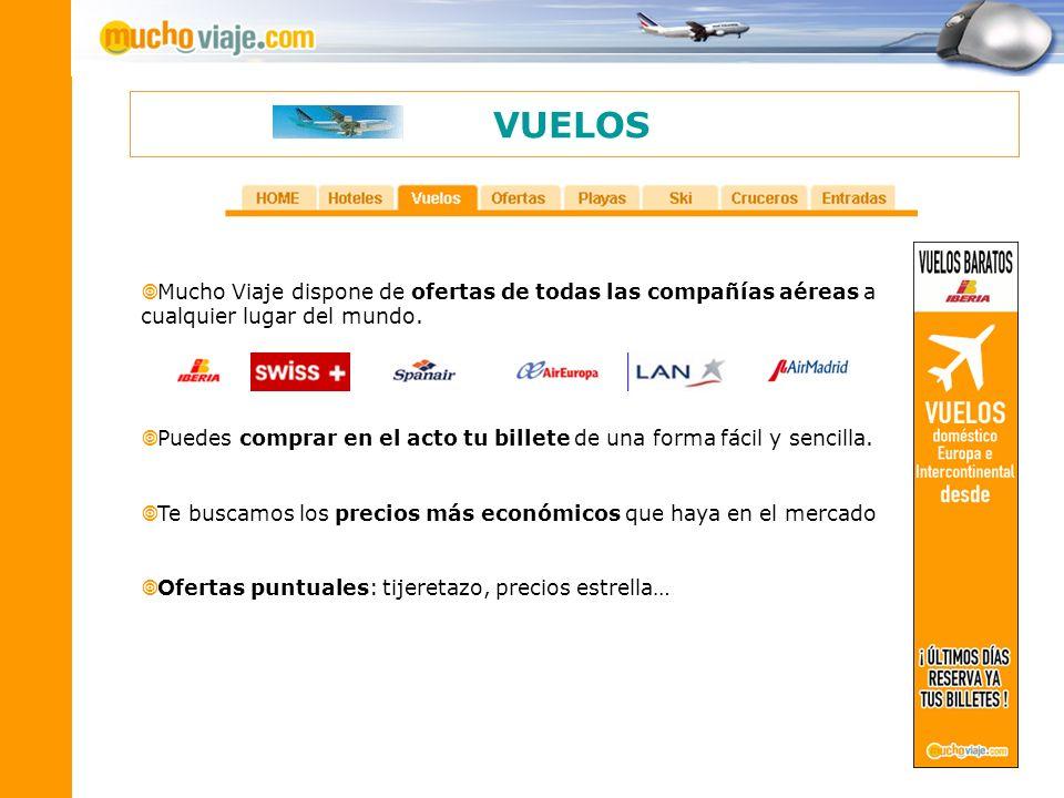 VUELOS Mucho Viaje dispone de ofertas de todas las compañías aéreas a cualquier lugar del mundo. Puedes comprar en el acto tu billete de una forma fác