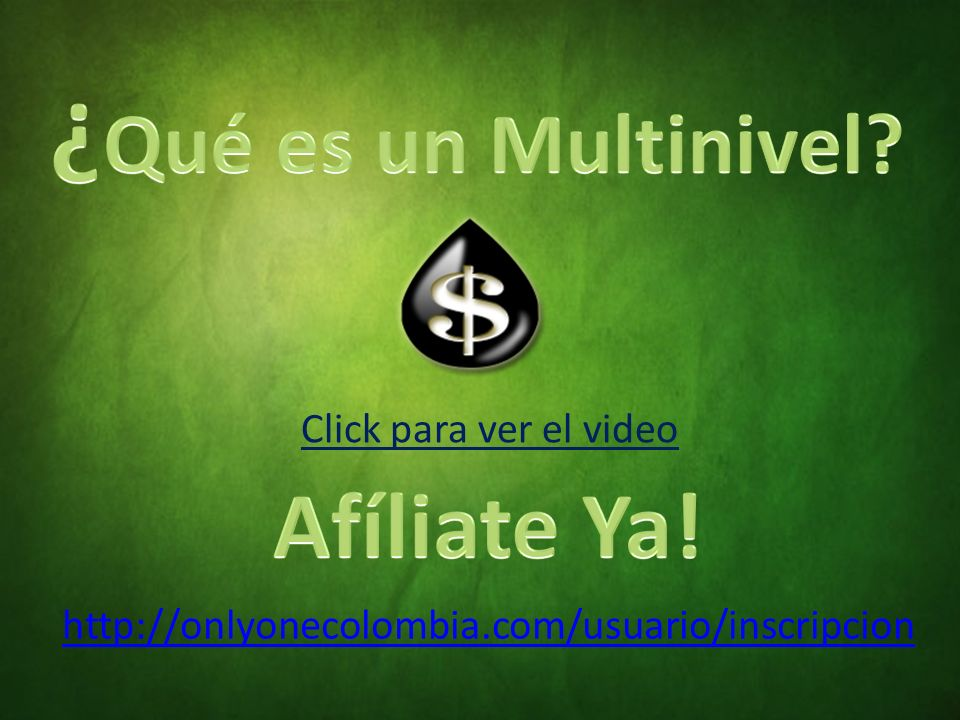 http://onlyonecolombia.com/usuario/inscripcion Click para ver el video