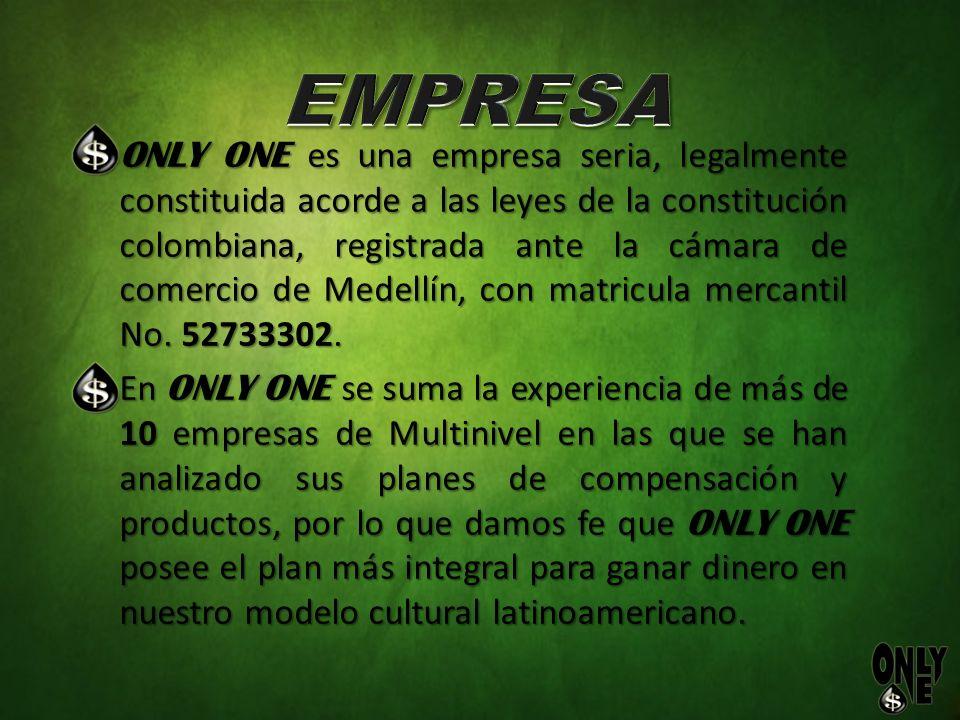 ONLY ONE es una empresa seria, legalmente constituida acorde a las leyes de la constitución colombiana, registrada ante la cámara de comercio de Medel
