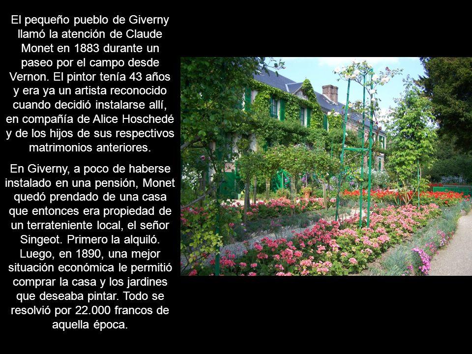 El pequeño pueblo de Giverny llamó la atención de Claude Monet en 1883 durante un paseo por el campo desde Vernon.