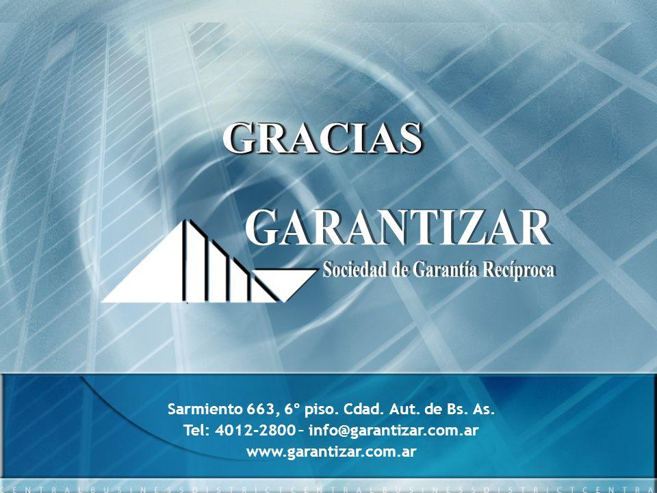 Sarmiento 663, 6º piso. Cdad. Aut. de Bs. As. Tel: 4012-2800 – info@garantizar.com.ar www.garantizar.com.ar GRACIASGRACIAS