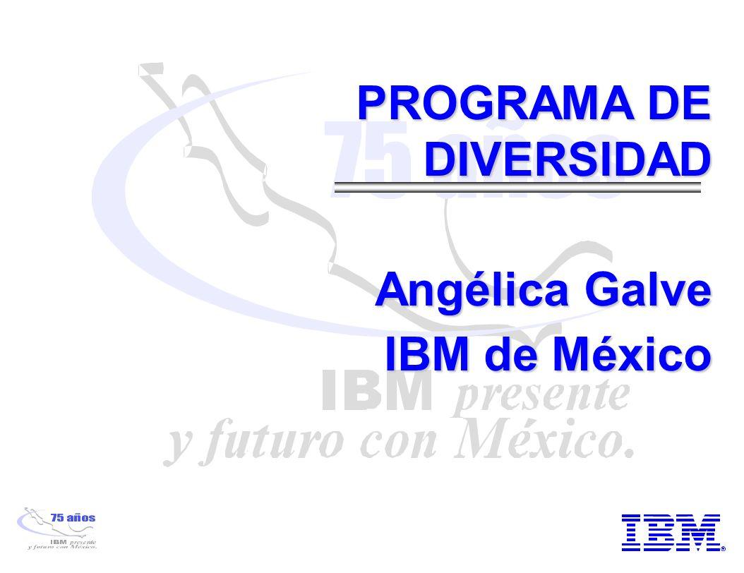 PROGRAMA DE DIVERSIDAD Angélica Galve IBM de México
