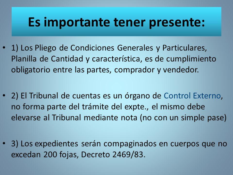 Es importante tener presente: 1) Los Pliego de Condiciones Generales y Particulares, Planilla de Cantidad y característica, es de cumplimiento obligat