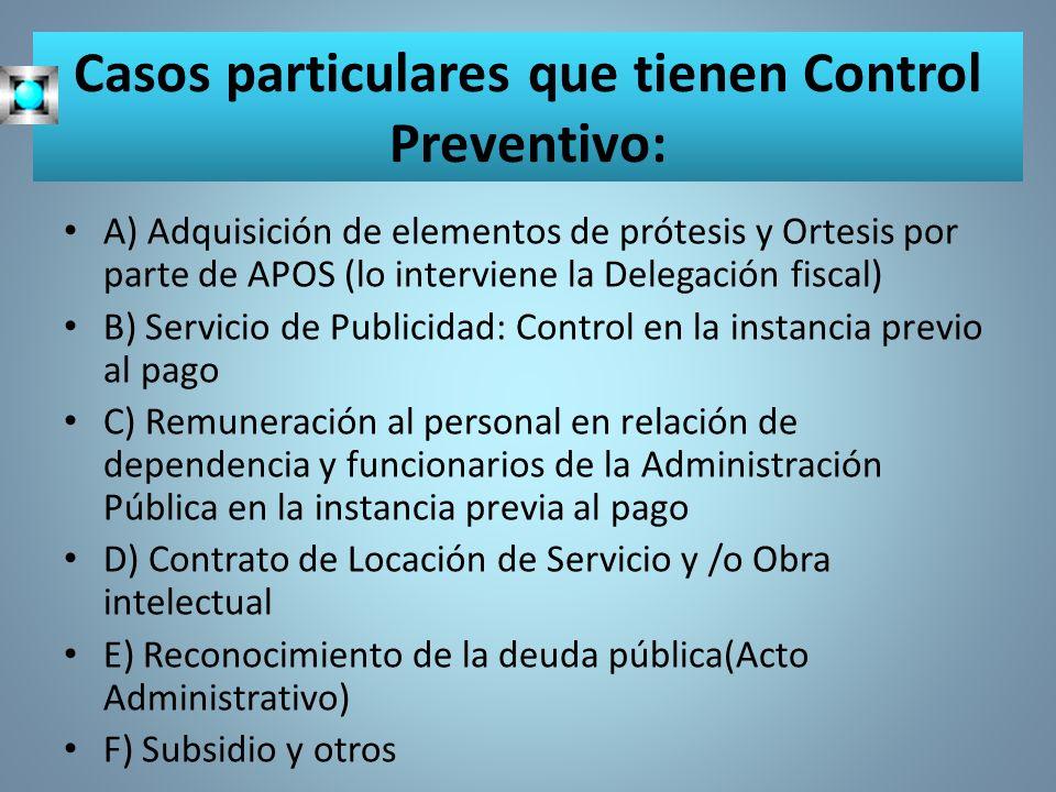 Casos particulares que tienen Control Preventivo: A) Adquisición de elementos de prótesis y Ortesis por parte de APOS (lo interviene la Delegación fis