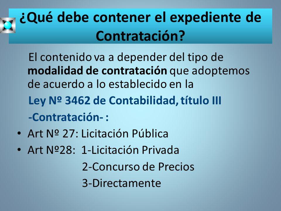 ¿Qué debe contener el expediente de Contratación? El contenido va a depender del tipo de modalidad de contratación que adoptemos de acuerdo a lo estab