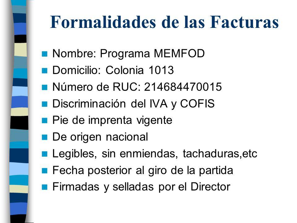 Formalidades de las Facturas Nombre: Programa MEMFOD Domicilio: Colonia 1013 Número de RUC: 214684470015 Discriminación del IVA y COFIS Pie de imprent