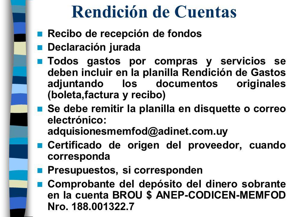 Rendición de Cuentas Recibo de recepción de fondos Declaración jurada Todos gastos por compras y servicios se deben incluir en la planilla Rendición d