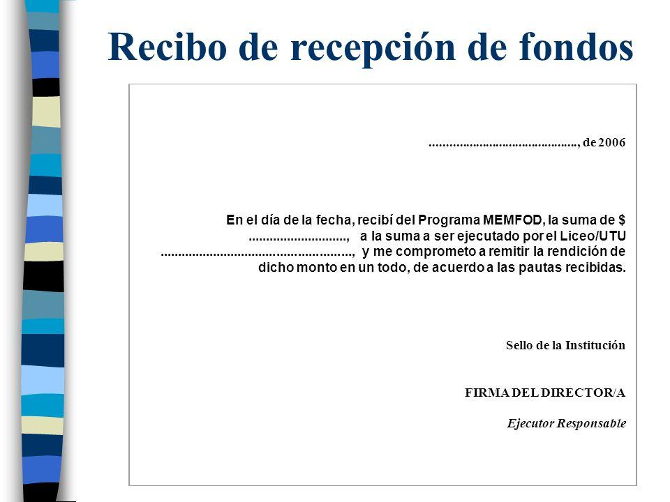 Recibo de recepción de fondos............................................., de 2006 En el día de la fecha, recibí del Programa MEMFOD, la suma de $...