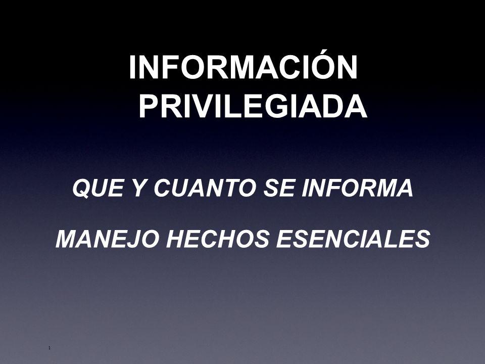 INFORMACIÓN PRIVILEGIADA 1 QUE Y CUANTO SE INFORMA MANEJO HECHOS ESENCIALES