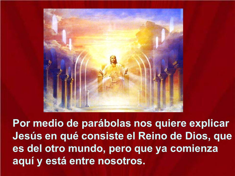 Hoy nos trae el evangelio la continuación de la predicación de Jesús, por medio de parábolas.