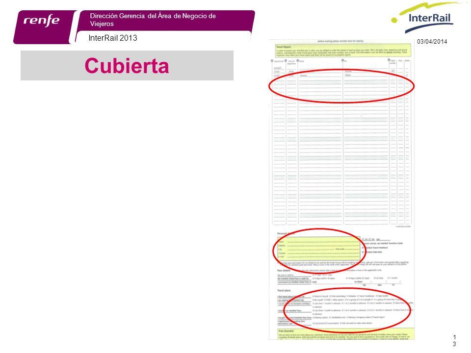 InterRail 2013 13 Dirección Gerencia del Área de Negocio de Viejeros 03/04/2014 Cubierta