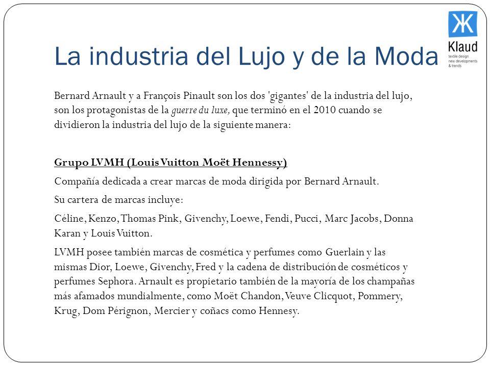 La industria del Lujo y de la Moda Bernard Arnault y a François Pinault son los dos 'gigantes' de la industria del lujo, son los protagonistas de la g