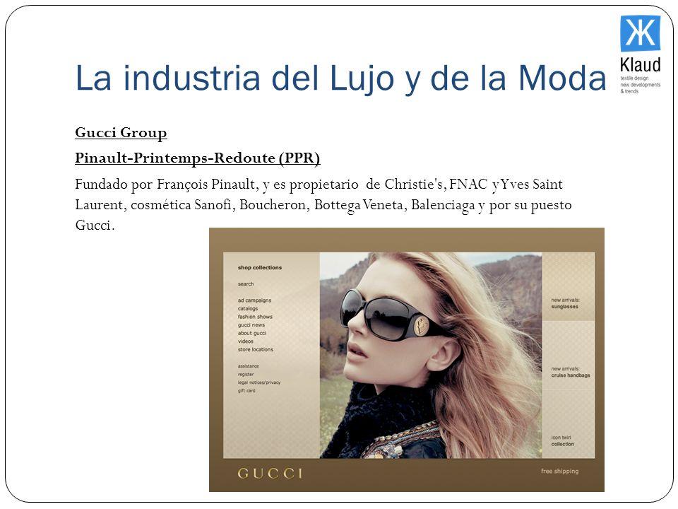 La industria del Lujo y de la Moda Gucci Group Pinault-Printemps-Redoute (PPR) Fundado por François Pinault, y es propietario de Christie's, FNAC y Yv