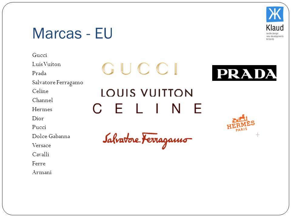 Marcas - EU Gucci Luis Vuiton Prada Salvatore Ferragamo Celine Channel Hermes Dior Pucci Dolce Gabanna Versace Cavalli Ferre Armani