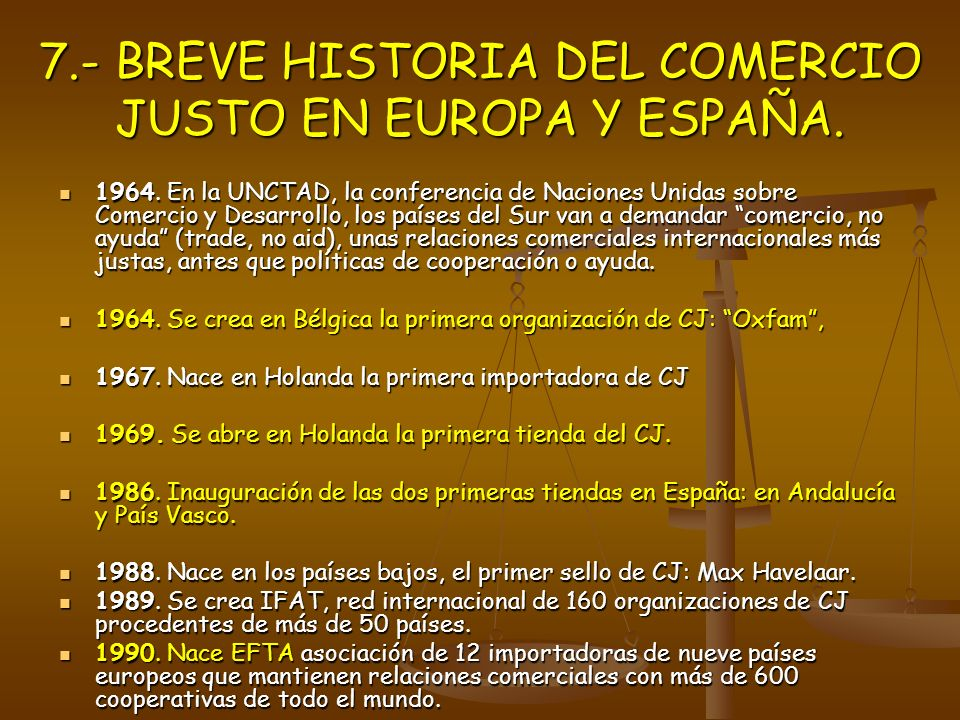 7.- BREVE HISTORIA DEL COMERCIO JUSTO EN EUROPA Y ESPAÑA. 1964. En la UNCTAD, la conferencia de Naciones Unidas sobre Comercio y Desarrollo, los paíse