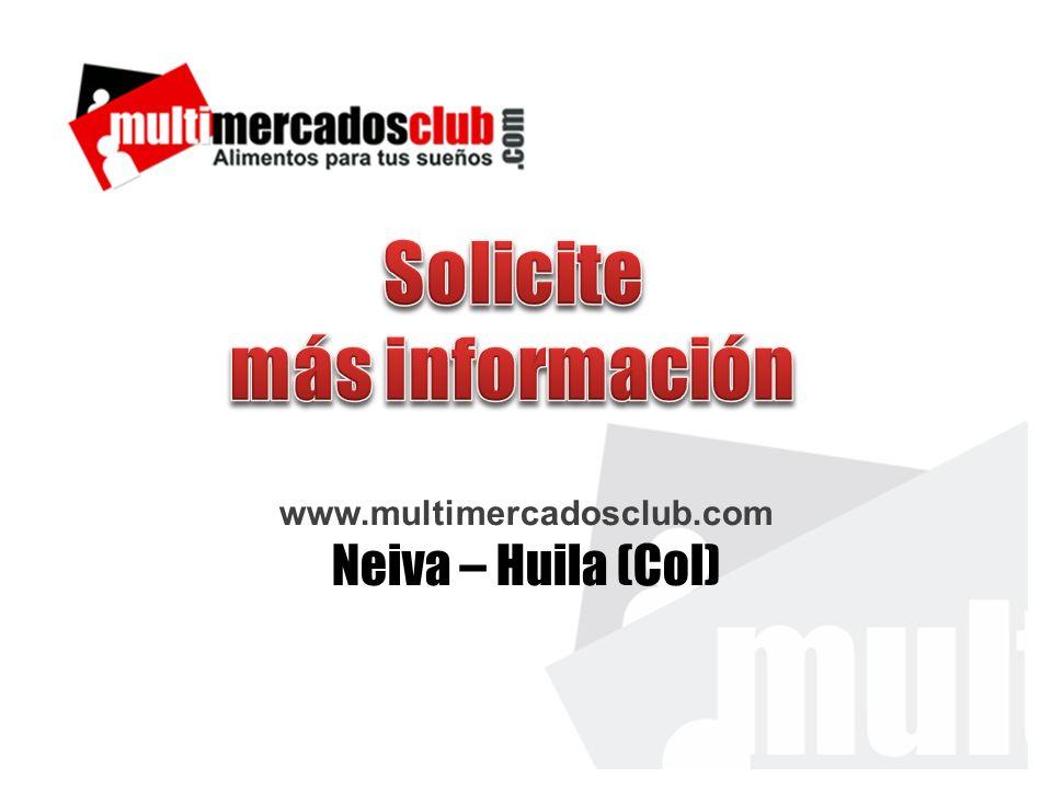 www.multimercadosclub.com Neiva – Huila (Col)