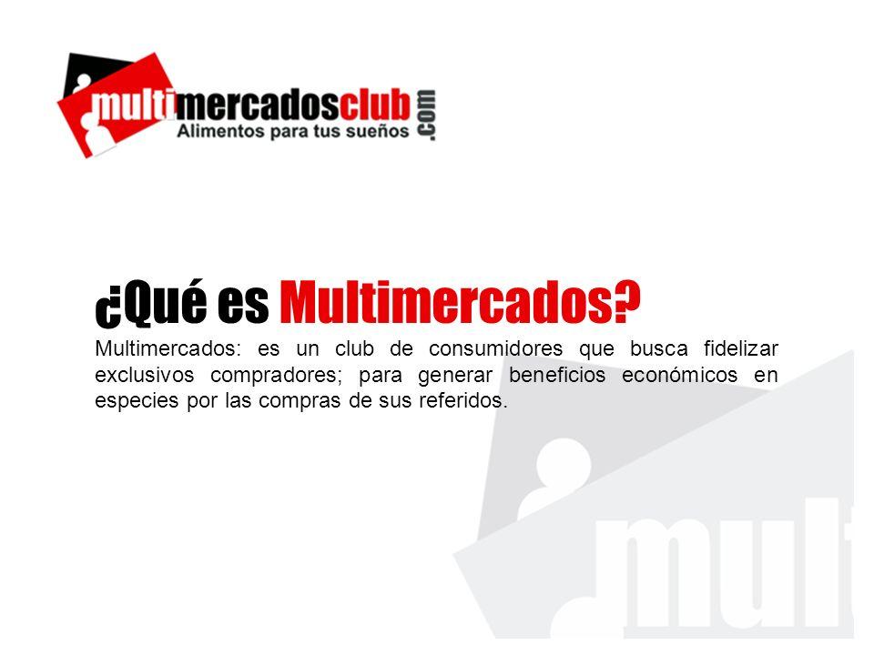 ¿Qué es Multimercados? Multimercados: es un club de consumidores que busca fidelizar exclusivos compradores; para generar beneficios económicos en esp
