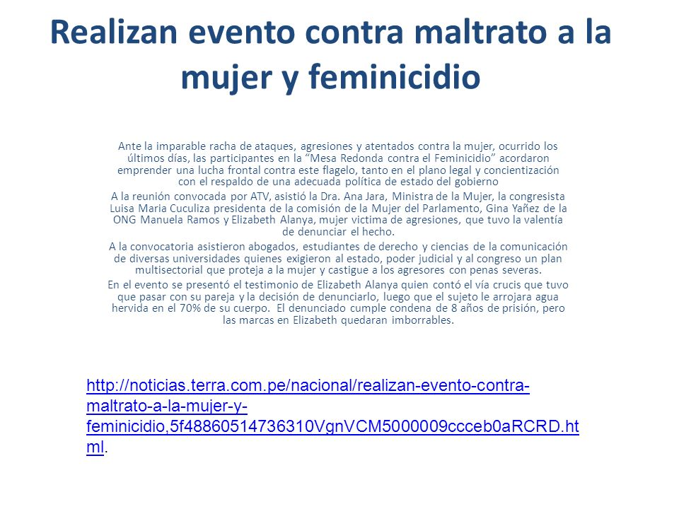 Mesa Redonda en el Grupo ATV: Feminicidio en el Perú El Grupo ATV organizó una mesa redonda con la participación de la ministra de la Mujer, Ana Jara, la congresista Luisa María Cuculiza y la directora de la ONG Manuela Ramos , Gina Yáñez.