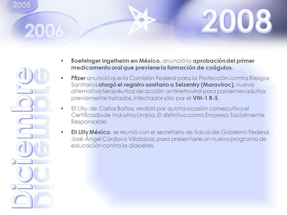 Boehringer Ingelheim en México, anunció la aprobación del primer medicamento oral que previene la formación de coágulos. Pfizer anunció que la Comisió