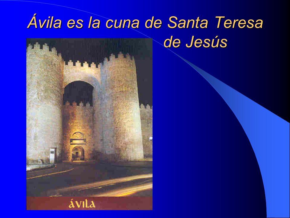 EN TIEMPOS DE TERESA DE JESÚS, ÁVILA ERA UNA CIUDAD AMURALLADA