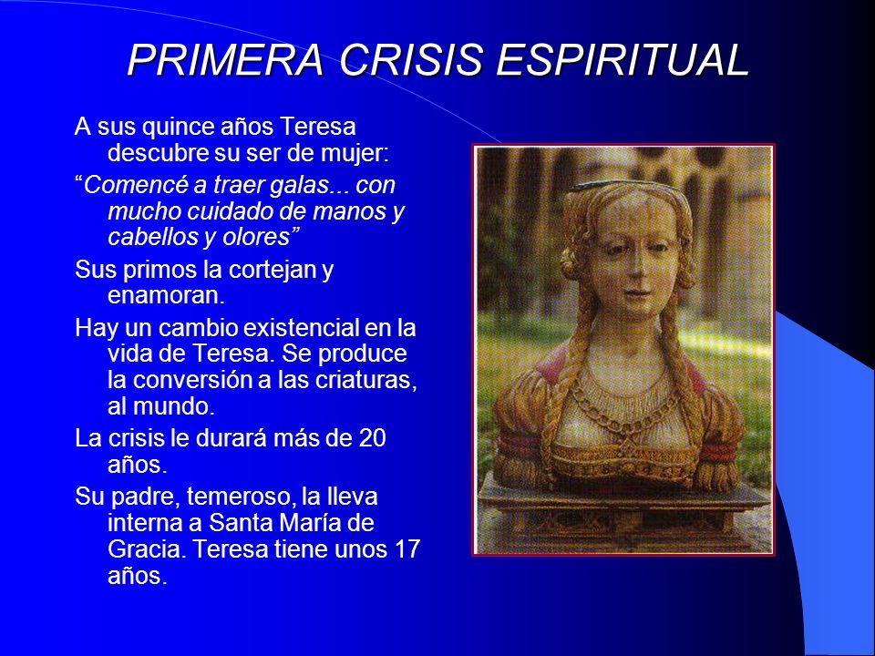 Primera conversión En Santa María de Gracia, ayudada por una religiosa joven, doña María de Briceño, Teresa vuelve a hacer oración, a rezar oraciones vocales.