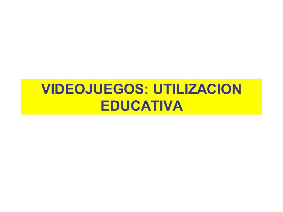 VIDEOJUEGOS: UTILIZACION EDUCATIVA