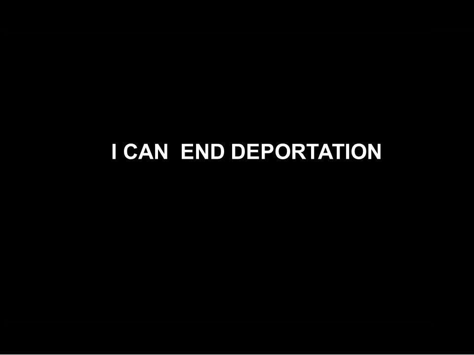 I CAN END DEPORTATION