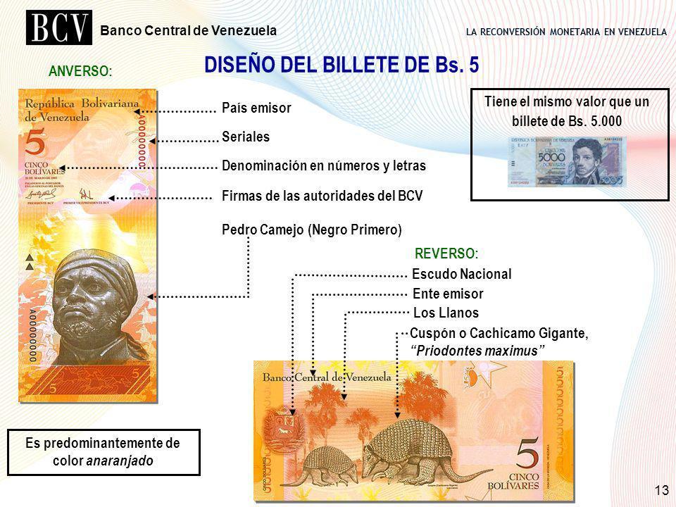 LA RECONVERSIÓN MONETARIA EN VENEZUELA Banco Central de Venezuela 13 DISEÑO DEL BILLETE DE Bs. 5 País emisor Seriales Denominación en números y letras