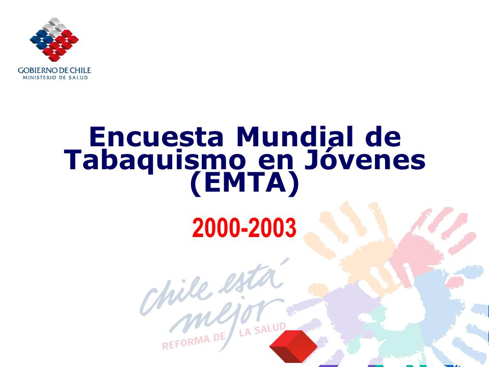 Encuesta Mundial de Tabaquismo en Jóvenes (EMTA) 2000-2003