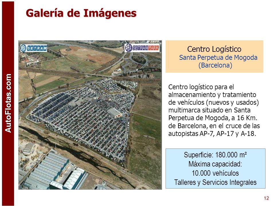 AutoFlotas.com 11 Galería de Imágenes Superficie: 150.000 m² (50.000 m² cubiertos) Capacidad máxima: 8.300 vehículos 1.210 m de líneas de atraque (6 b