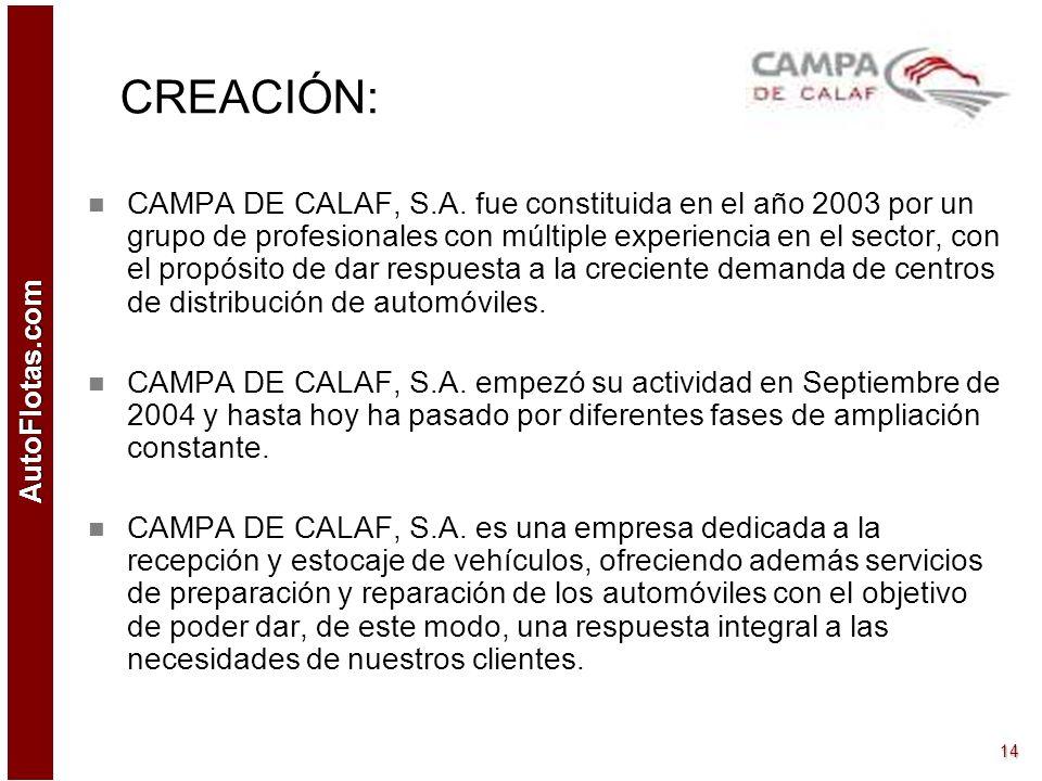 AutoFlotas.com 13 Centro Logístico Campa de Calaf La mayor campa logística de Cataluña, está ubicada en Calaf, su centro geográfico, a 80 Km. de Barce