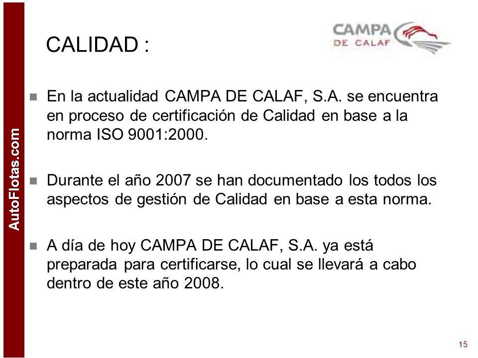 AutoFlotas.com 14 CREACIÓN: CAMPA DE CALAF, S.A. fue constituida en el año 2003 por un grupo de profesionales con múltiple experiencia en el sector, c