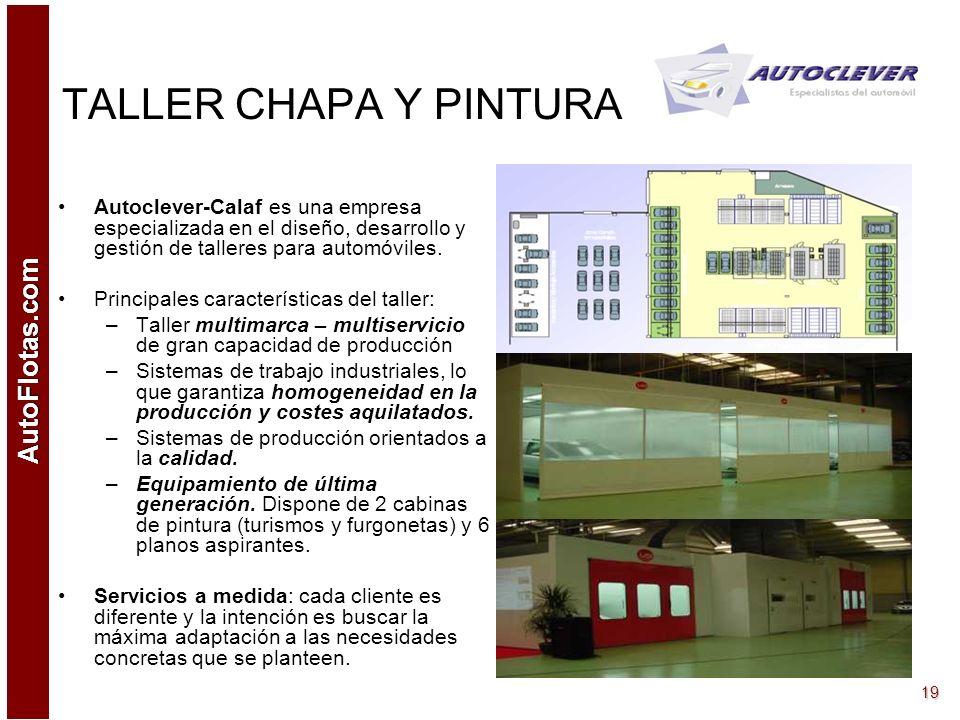 AutoFlotas.com 18 INSTALACIONES CUBIERTAS Nave industrial de 10.000 m2 con diferentes secciones: –Taller de chapa y pintura de 2.000 m2 –Foso para la