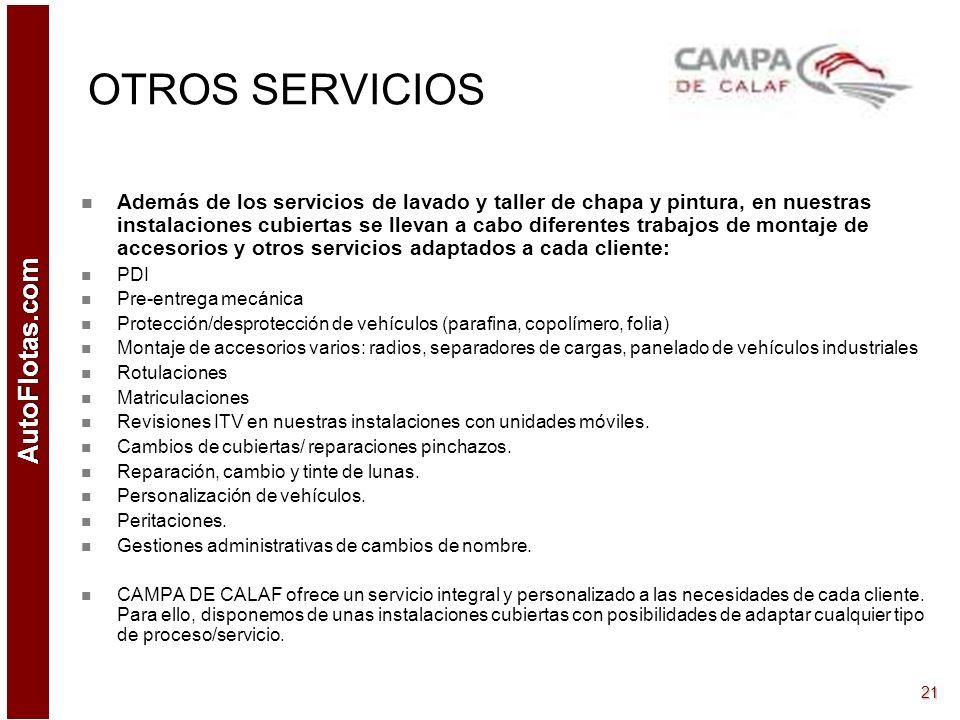 AutoFlotas.com 20 ZONA DE LAVADO El proceso de lavado se divide en tres áreas: –3 boxes de lavado a presión con agua caliente: para trabajos de despar