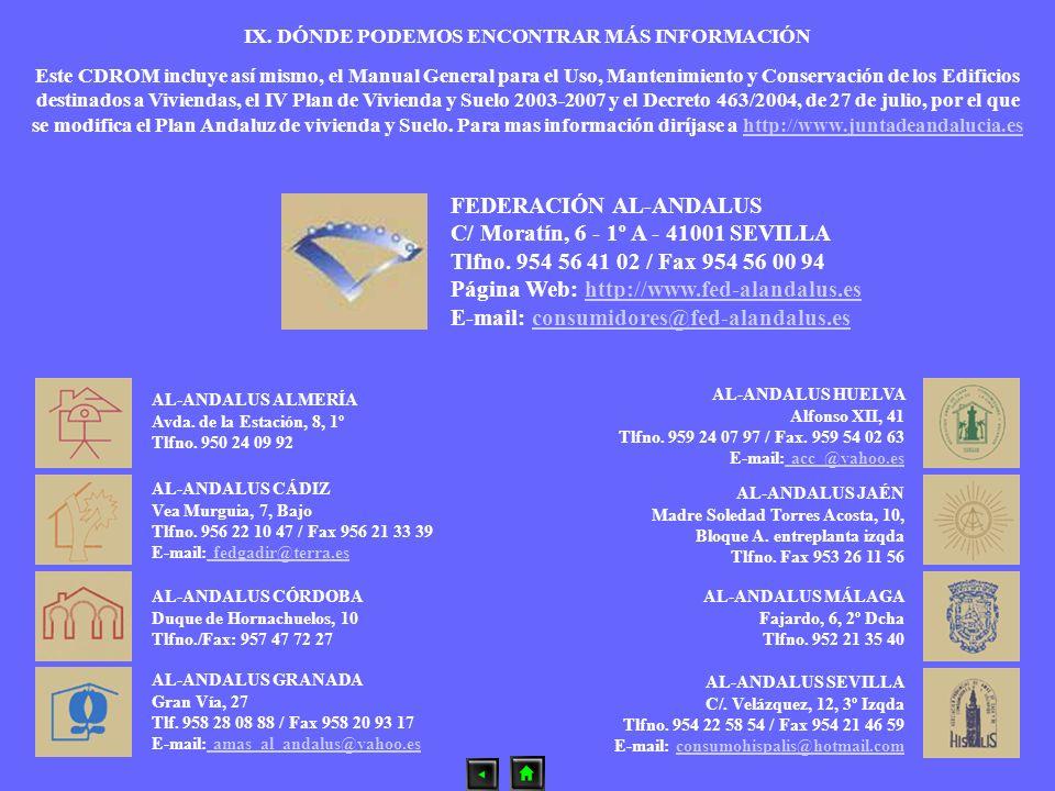 IX. DÓNDE PODEMOS ENCONTRAR MÁS INFORMACIÓN Este CDROM incluye así mismo, el Manual General para el Uso, Mantenimiento y Conservación de los Edificios