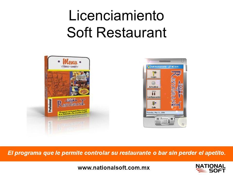 Licenciamiento Soft Restaurant El programa que le permite controlar su restaurante o bar sin perder el apetito. www.nationalsoft.com.mx