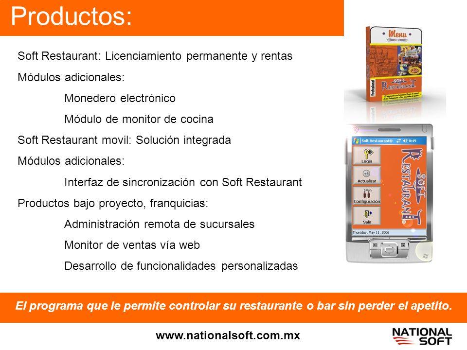 Productos: El programa que le permite controlar su restaurante o bar sin perder el apetito. www.nationalsoft.com.mx Soft Restaurant: Licenciamiento pe