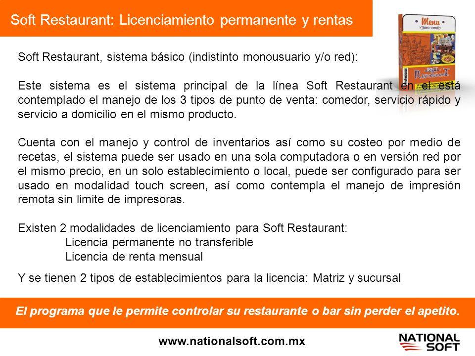 Soft Restaurant: Licenciamiento permanente y rentas El programa que le permite controlar su restaurante o bar sin perder el apetito. www.nationalsoft.