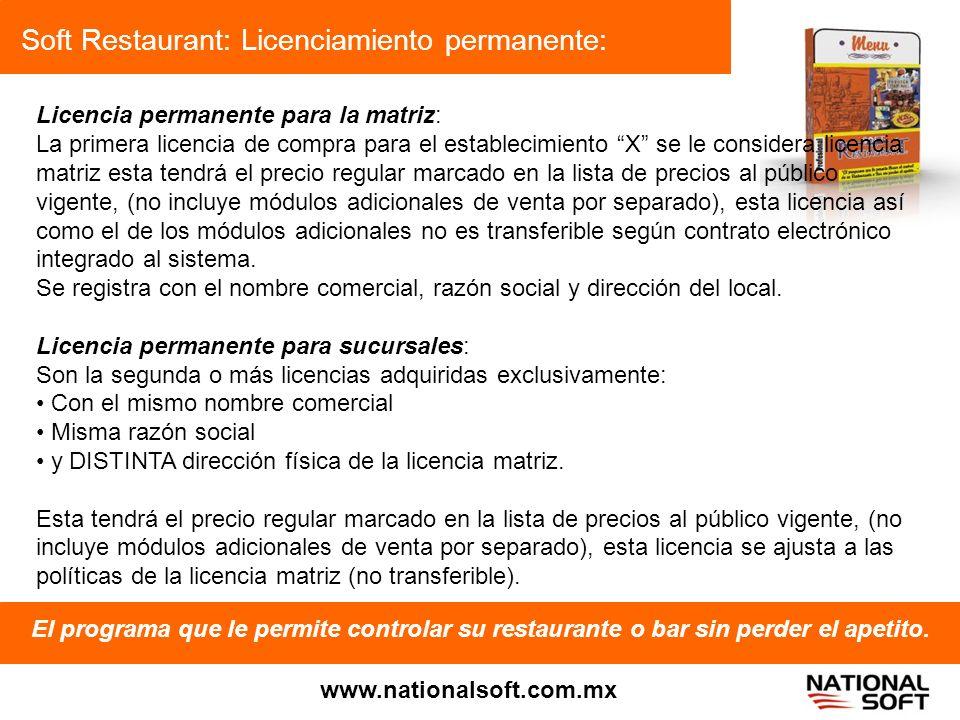 Soft Restaurant: Licenciamiento permanente: El programa que le permite controlar su restaurante o bar sin perder el apetito. www.nationalsoft.com.mx L