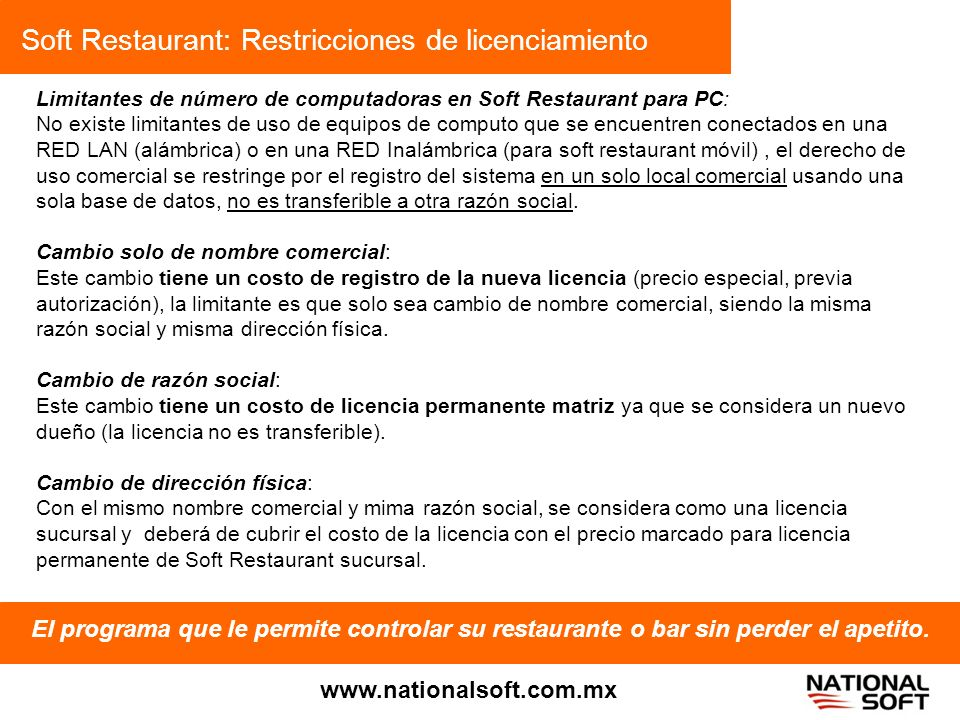 Soft Restaurant: Restricciones de licenciamiento El programa que le permite controlar su restaurante o bar sin perder el apetito. www.nationalsoft.com